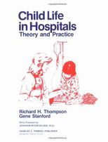 Child Life in Hospitals: Theory and Practice